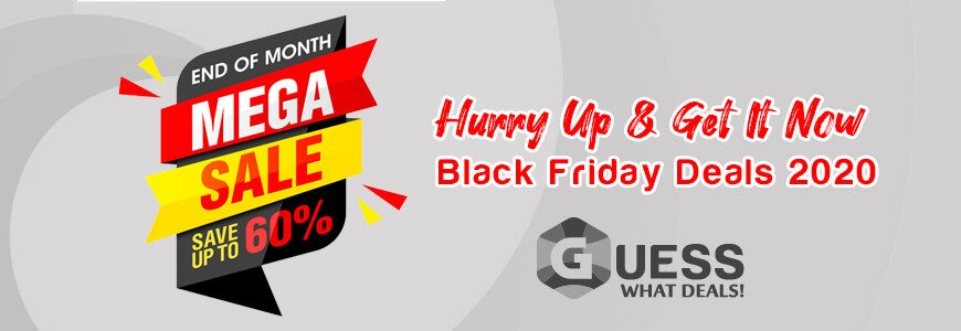 GUESS-WHAT-DEALS-2020-OFFERS-BLACK-FRIDAY